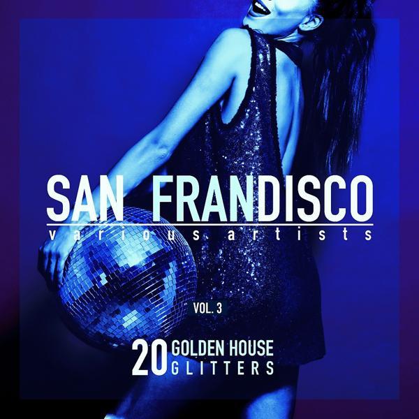 Альбом: San Frandisco, Vol. 3 (20 Golden House Glitters)