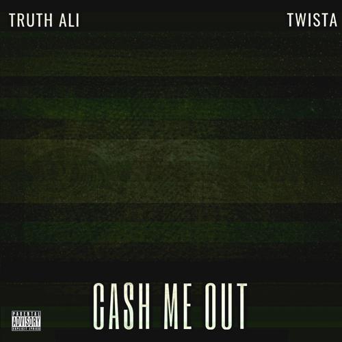 Truth Ali, Twista - Cash Me Out  (2018)