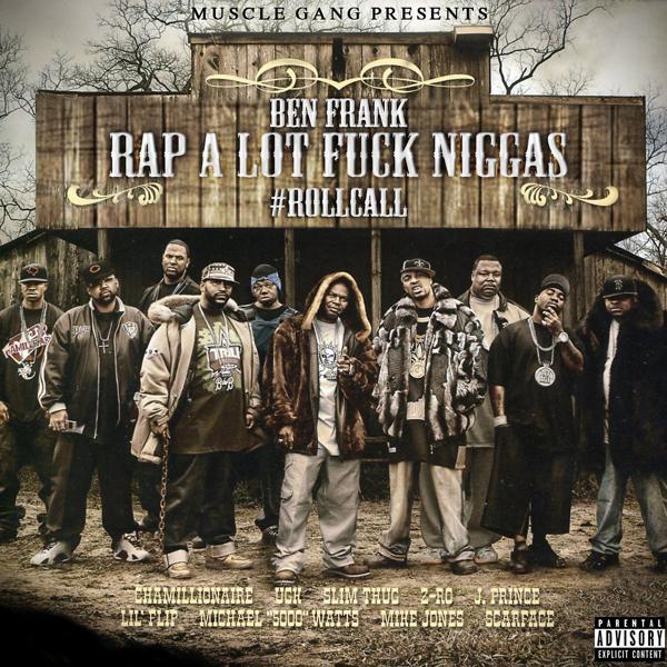 Альбом: Rap Alot Fuck Niggas Roll Call