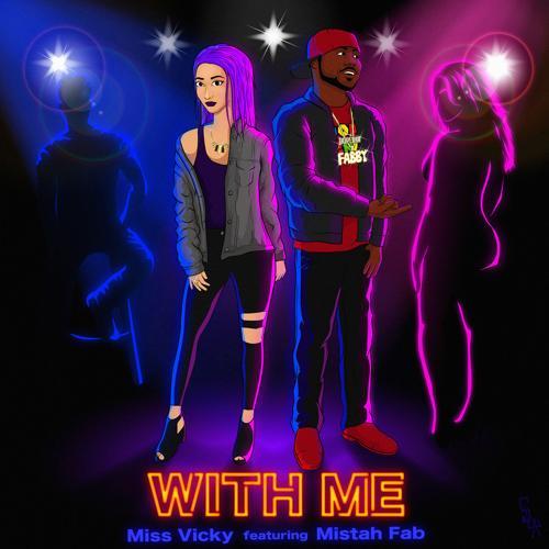 Miss Vicky, Mistah F.A.B. - With Me (feat. Mistah F.A.B.)  (2019)