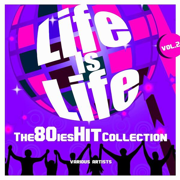 Альбом: Life Is Life (The 80ies Hit Collection), Vol. 2