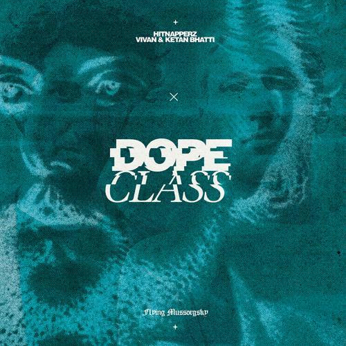 DopeClass, Hitnapperz, Vivan Bhatti, Ketan Bhatti - Flying Mussorgsky  (2019)