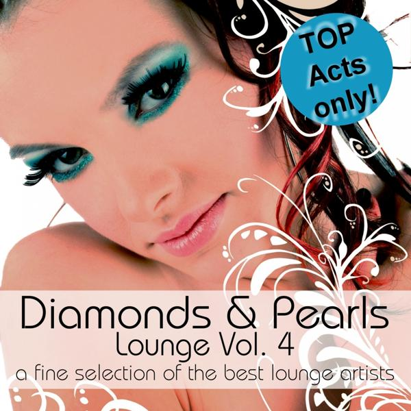 Альбом: Diamonds & Pearls Lounge Vol. 4 (A Fine Selection of the Best Lounge Artists)
