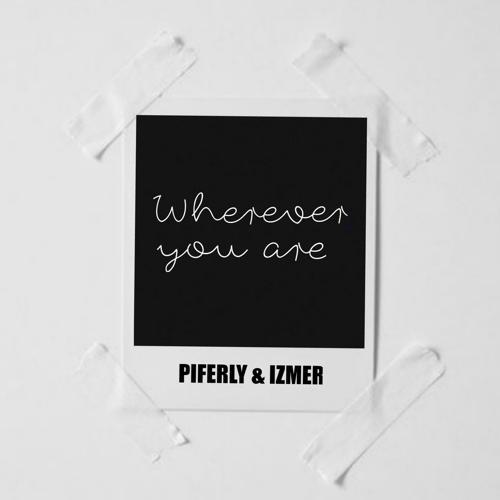 Piferly, Izmer - Wherever You Are  (2019)