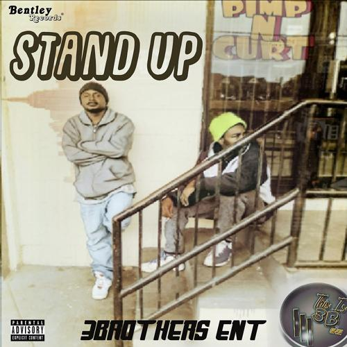 3Brothers Ent - Stand Up  (2018)
