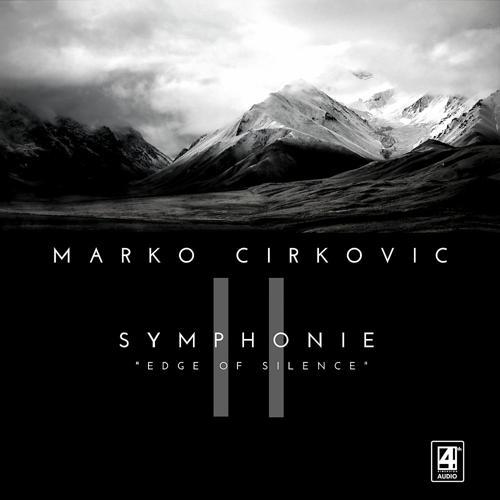 "Marko Cirkovic - Symphonie II ""Edge of Silence"": II. Ruhe  (2017)"