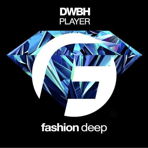 DWBH - Player (Original Mix)  (2019)