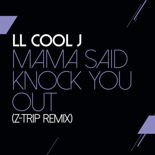 LL Cool J - Mama Said Knock You Out (Z Trip Remix)  (2019)