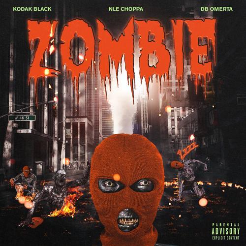 Kodak Black, NLE Choppa, DB Omerta - Zombie (feat. NLE Choppa & DB Omerta)  (2019)