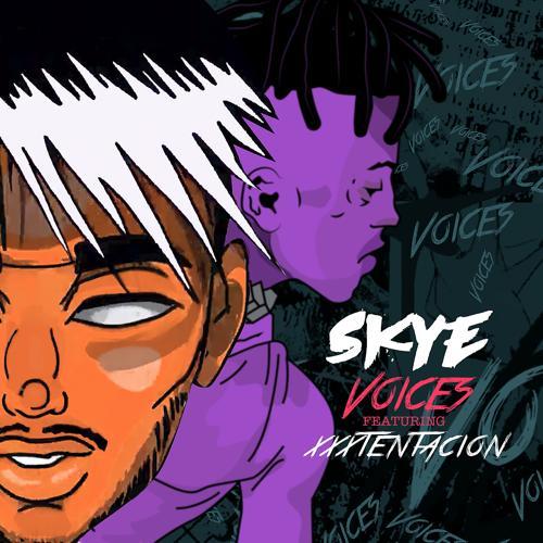 Skye, XXXTENTACION - VOICES (feat. XXXTENTACION)  (2019)